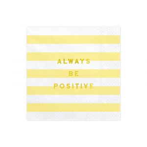 Lautasliinat Keltaiset, Always be Positive